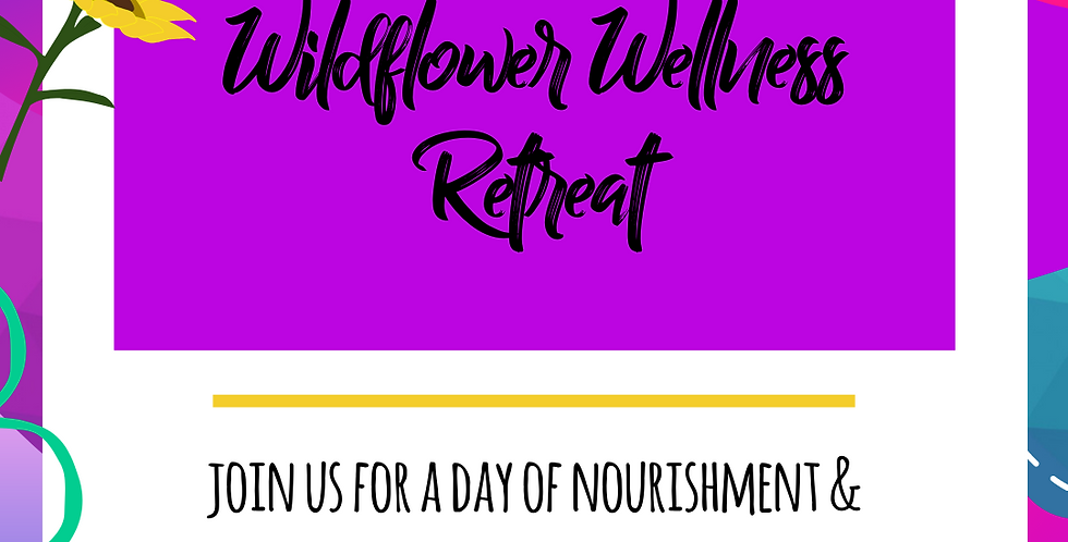 March 18th - Wildflower Wellness Retreat