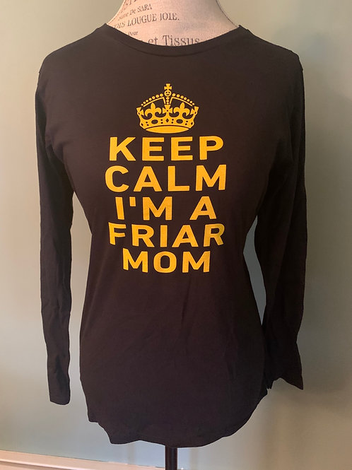 Keep Calm I'm a Friar Mom