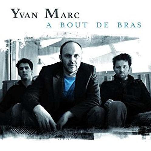 CD - Yvan Marc - A bout de bras