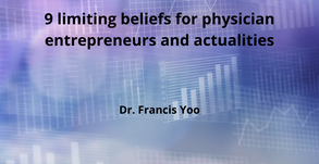 9 limiting beliefs for physician entrepreneurs and actualities