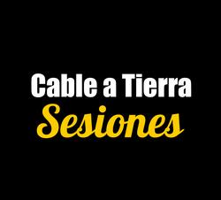 Cable a Tierra Sesiones