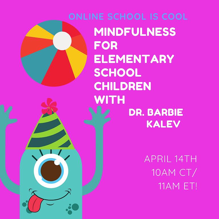 Mindfulness for Elementary School Children with Dr. Barbie Kalev