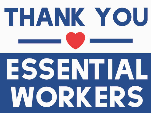 Thank You Essential Workers 18x24
