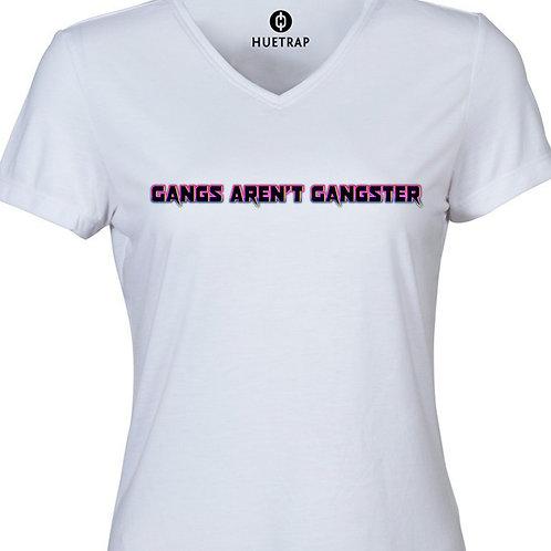 Gangs Aren't Gangster - W