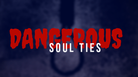 Dangerous Soul Ties via Witchcraft, Technology, and Other Vectors