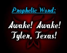 03-28-17 Prophecy – Tyler, Texas & Smith County