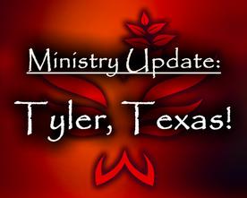 Ministry Update: Tyler, Texas