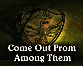 Come Out From Among Them
