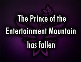 The Prince of the Entertainment Mountain Has Fallen