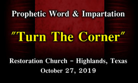 Prophetic Word & Impartation: Turn the Corner @ Restoration Church Highlands, Texas