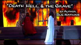Death, Hell & the Grave by Author Sue Watkins Parts 1- 6