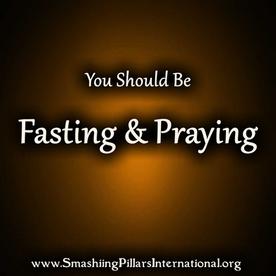 You Should Be Fasting & Praying