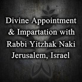 Video blog: Divine Appointment & Impartation with Rabbi Naki in Jerusalem, Israel