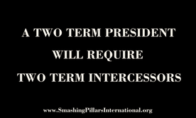 A Two Term President Will Require Two Term Intercessors