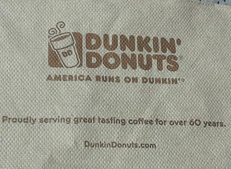 Dunkin Slogan:)