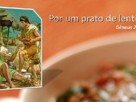 JACÓ 02 - POR UM PRATO DE LENTILHAS