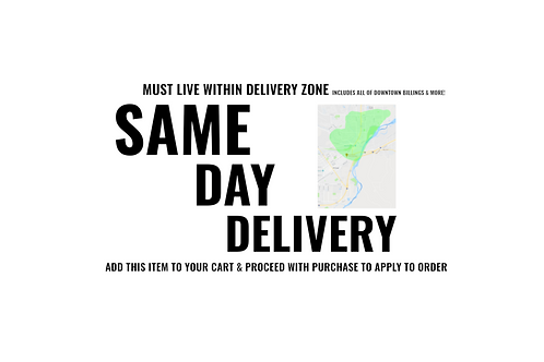 Same Day Delivery (Some restrictions apply) {NOT AVAILABLE SUNDAYS OR HOLIDAYS}