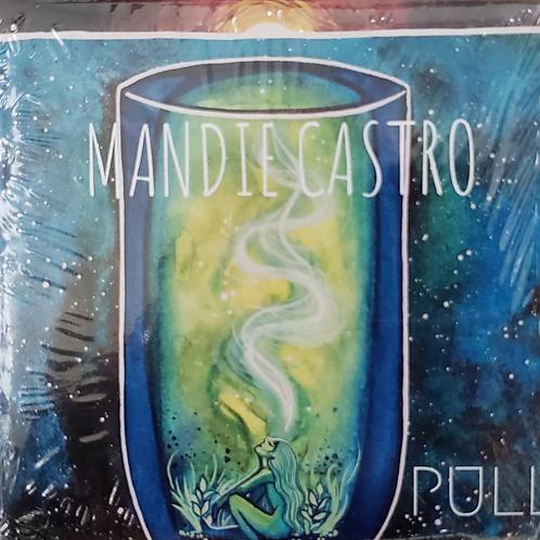 """Mandie Castro """"Pull"""" (CD)"""