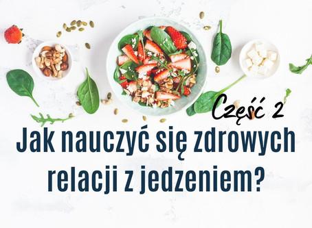 Jak nauczyć się zdrowych relacji z jedzeniem? (Część 2)