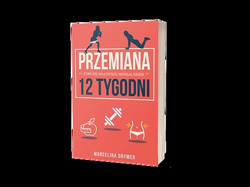 """Ebook """"Przemiana"""" - 12 Tygodni Treningów w Domu"""