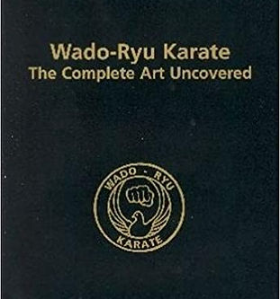 Wado-Ryu Karate the complete art uncovered book