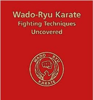 Wado-Ryu Karate fighting techniques uncovered book
