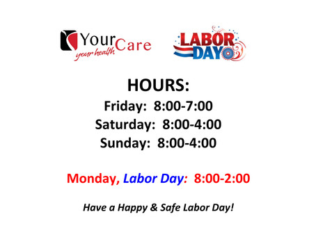Is Your Care Urgent Care Open on Labor Day?