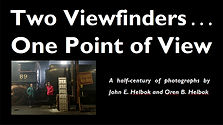 """Two Viewfinders . . . One Point of View"", John E Helbok, Oren B Helbok"