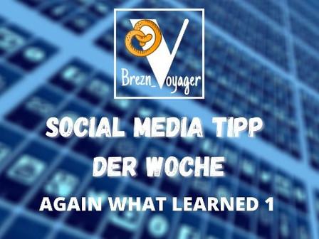 "Social Media Tipp ""Again what learned"""