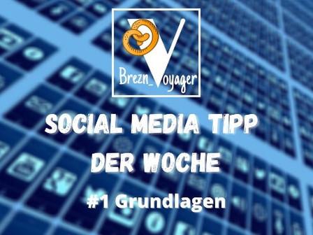 Social Media Tipp der Woche #Teil 1
