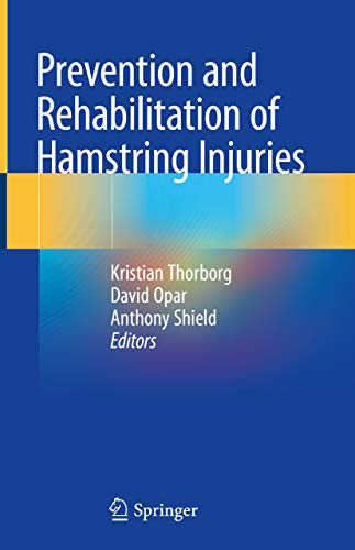 Prevention and rehabilitation of hamstring injuries (Thorborg, Opar, Shield)