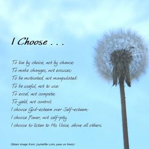 I Choose . . .