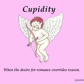 ~ Cupidity