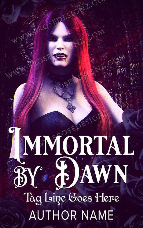 Immortal by dawn