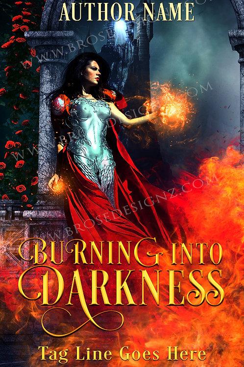 Burning into darkness