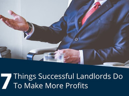 Seven Things Successful Landlords Do To Make More Profits