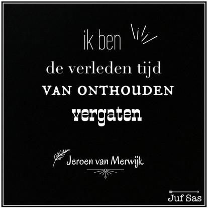 Quote van de week over verleden tijd van Jeroen van Merwijk