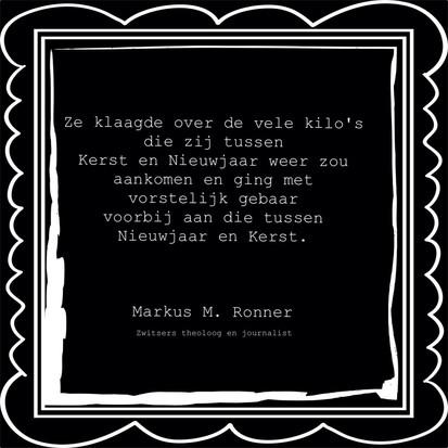 Quote van de week van Zwitsers theoloog en journalist Markus M. Ronner