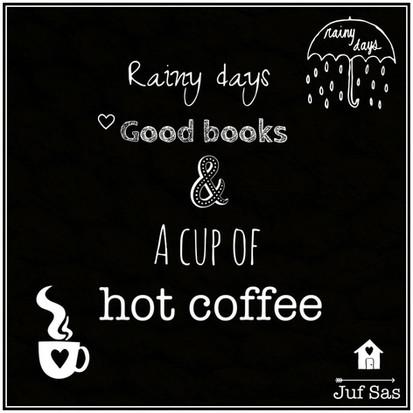 Quote van de week over Rainy days, good books & hot coffee