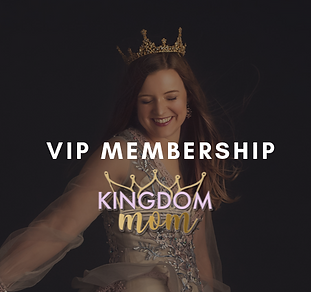 Kingdom Mom | Top Christian Mom Podcast, VIP Membership