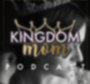 kingdom mom podcast.jpg