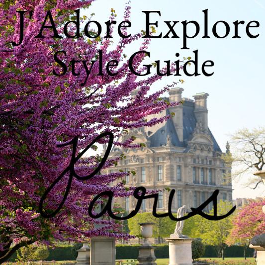 J'Adore Explore Style Guide - Paris, France