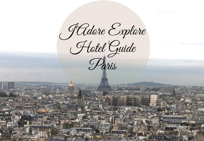 J'Adore Explore Hotel Guide - Paris