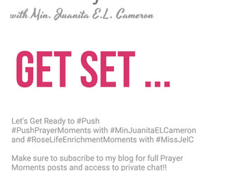 PUSH Prayer Moment: Get Ready!!