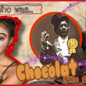WHO WAS... CHOCOLAT [the clown]?!