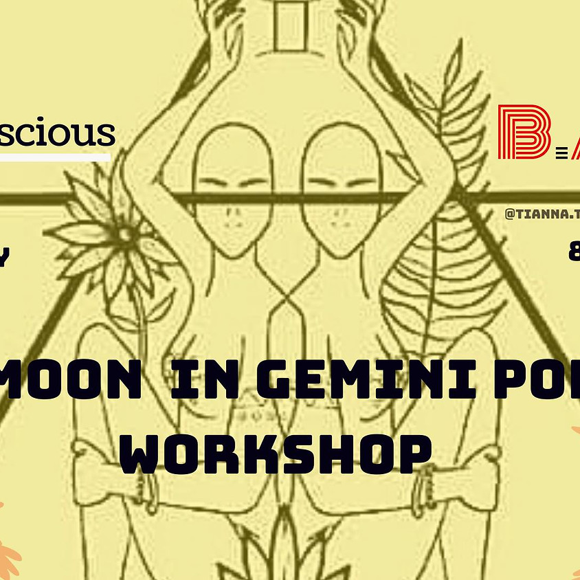 Create Conscious X B.A.S.S New Moon In Gemini Poetry Workshop