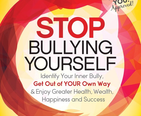 STOP BULLY YOURSELF! What is it all about?