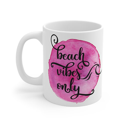 Beach Vibes Only- Wake up with the beach Mug Beach Lover Special gift