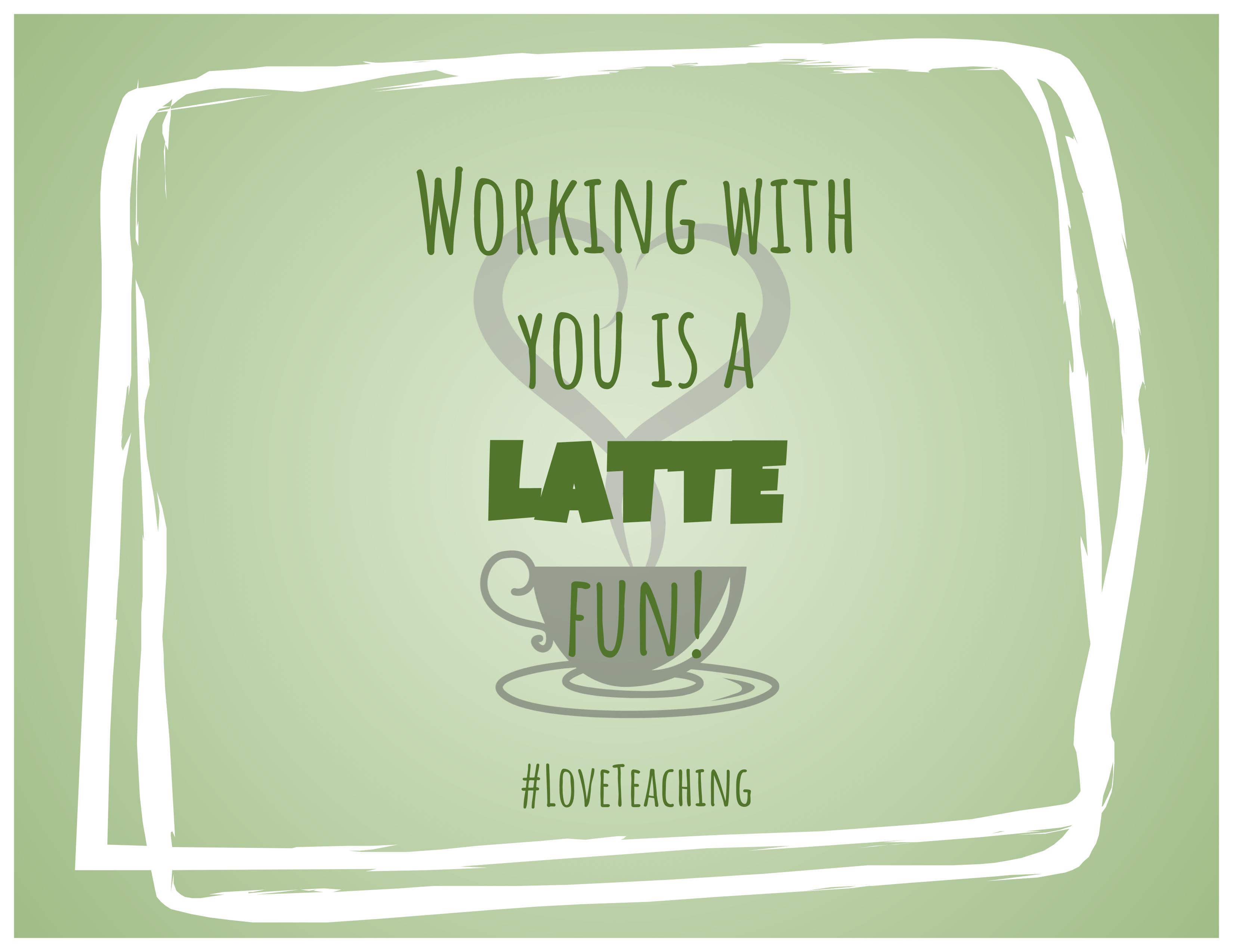 #LoveTeaching Gram_Latte