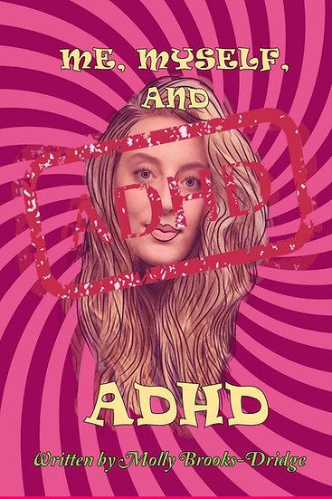S/C Me, Myself and ADHD